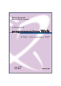 Laboratori Di Programmazione Web - Html, Css, Javascript E Php di Avvenuti,Cimino