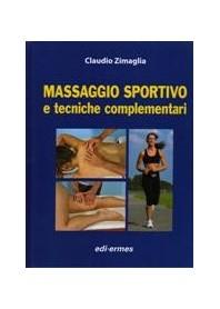 Massaggio Sportivo E Tecniche Complementari + DVD di Zimaglia