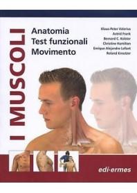 I Muscoli - Anatomia, Test Funzionali, Movimento di Valerius, Frank, Kolster, Hamilton, Lafont, Kreutzer