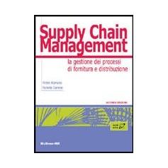 Supply Chain Management - La Gestione Dei Processi Di Fornitura E Distribuzione di Romano, Danese