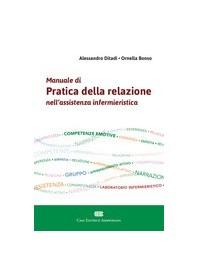 Manuale di Pratica della Relazione nell'Assistenza Infermieristica di Ditadi, Bonso