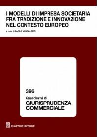 I Modelli di Impresa Societaria fra Tradizione e Innovazione nel Contesto Europeo di Montalenti