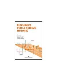 Biochimica Per Le Scienze Motorie di Di Giulio, Fiorilli, Stefanelli