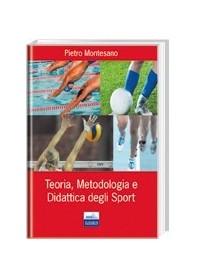 Teoria, Metodologica E Didattica Degli Sport di Montesano
