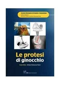 Le Protesi Di Ginocchio. Collana Tecniche Chirurgiche In Ortopedia E Traumatologia di A. Schiavone Panni