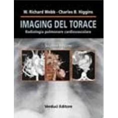 Imaging Del Torace - Radiologia Polmonare Cardiovascolare di W. R. Webb, C. B. Higgins