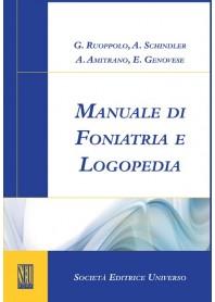 Manuale Di Foniatria E Logopedia di A. Amitrano, E. Genovese, G. Ruoppolo, A. Schindler