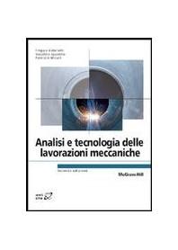 Analisi E Tecnologia Delle Lavorazioni Meccaniche di Gabrielli, Ippolito, Micari