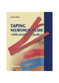 Taping Neuromuscolare - Dalla Teoria Alla Pratica di Blow