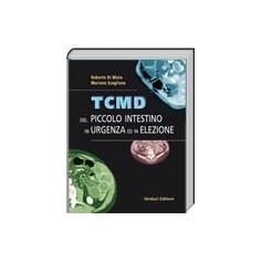 TCMD del Piccolo Intestino in Urgenza ed in Elezione di  Di Mizio,Scaglione