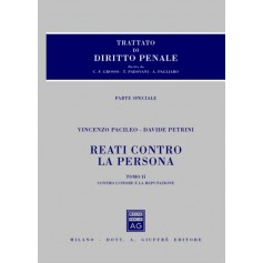 Reati Contro la Persona Tomo II Reati Contro l'Onore e la Reputazione di Pacileo, Petrini