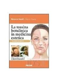 La Tossina Botulinica In Medicina Estetica - Guida Pratica di Small, Hoang