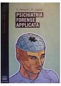 Psichiatria Forense Applicata di Ferracuti, Lagazzi