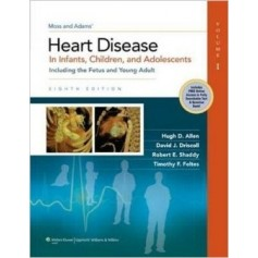 Moss & Adams' Heart Disease In Infants, Children, And Adolescents: Including The Fetus And Young Adult 1/2 di H. D Allen,  D. J