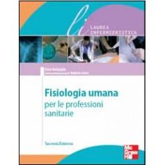 Fisiologia Umana Per Le Professioni Sanitarie di Battaglia
