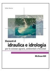 Elementi Di Idraulica E Idrologia di Ferro