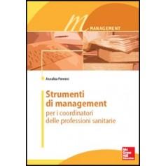 Strumenti Di Management Per I Coordinatori Professioni Sanitarie di Pennini