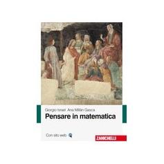 Pensare In Matematica di G.Israel, A. M.Gasca