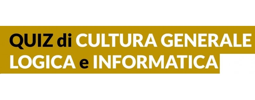 Quiz Logica, Cultura Generale, Psicoattitudinali e Informatica